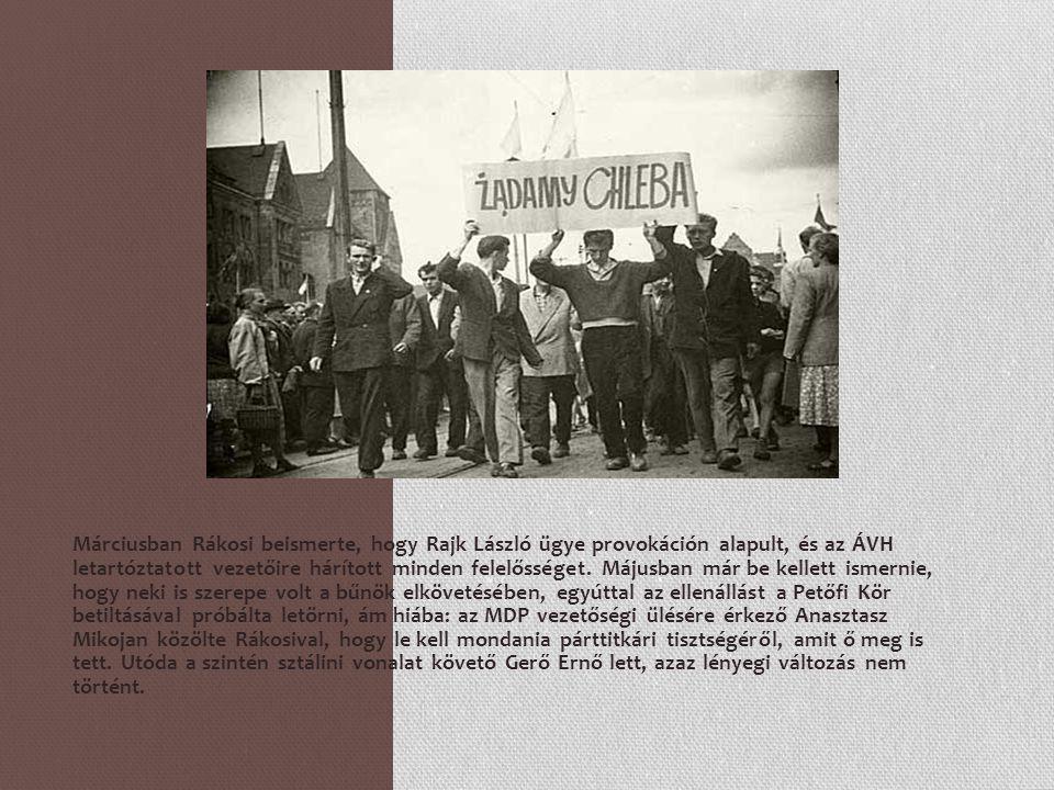 Márciusban Rákosi beismerte, hogy Rajk László ügye provokáción alapult, és az ÁVH letartóztatott vezetőire hárított minden felelősséget. Májusban már