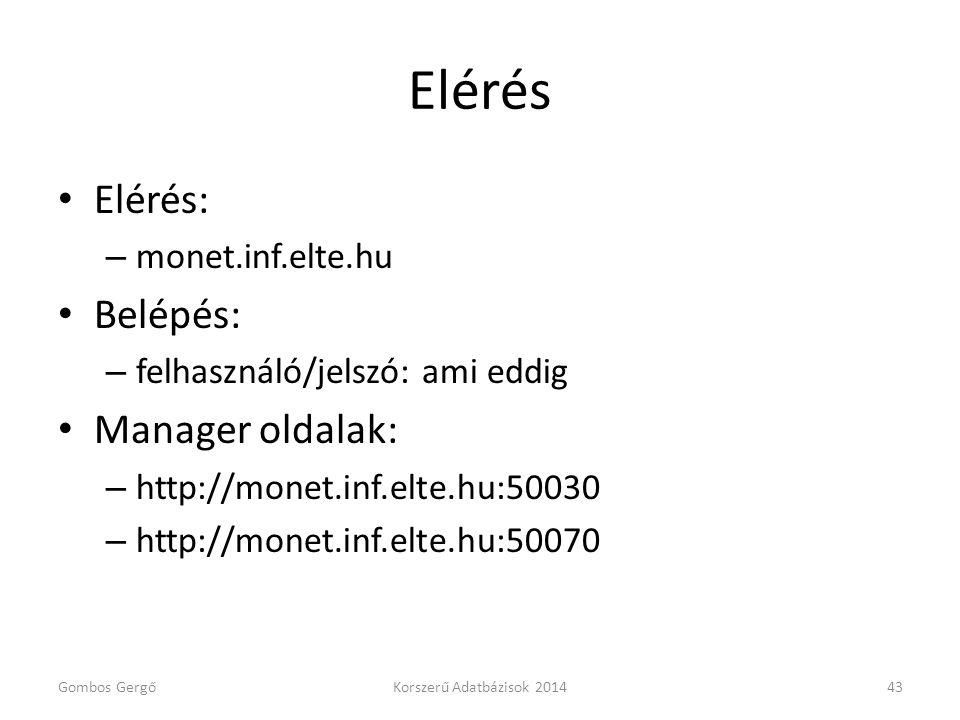 Elérés • Elérés: – monet.inf.elte.hu • Belépés: – felhasználó/jelszó: ami eddig • Manager oldalak: – http://monet.inf.elte.hu:50030 – http://monet.inf