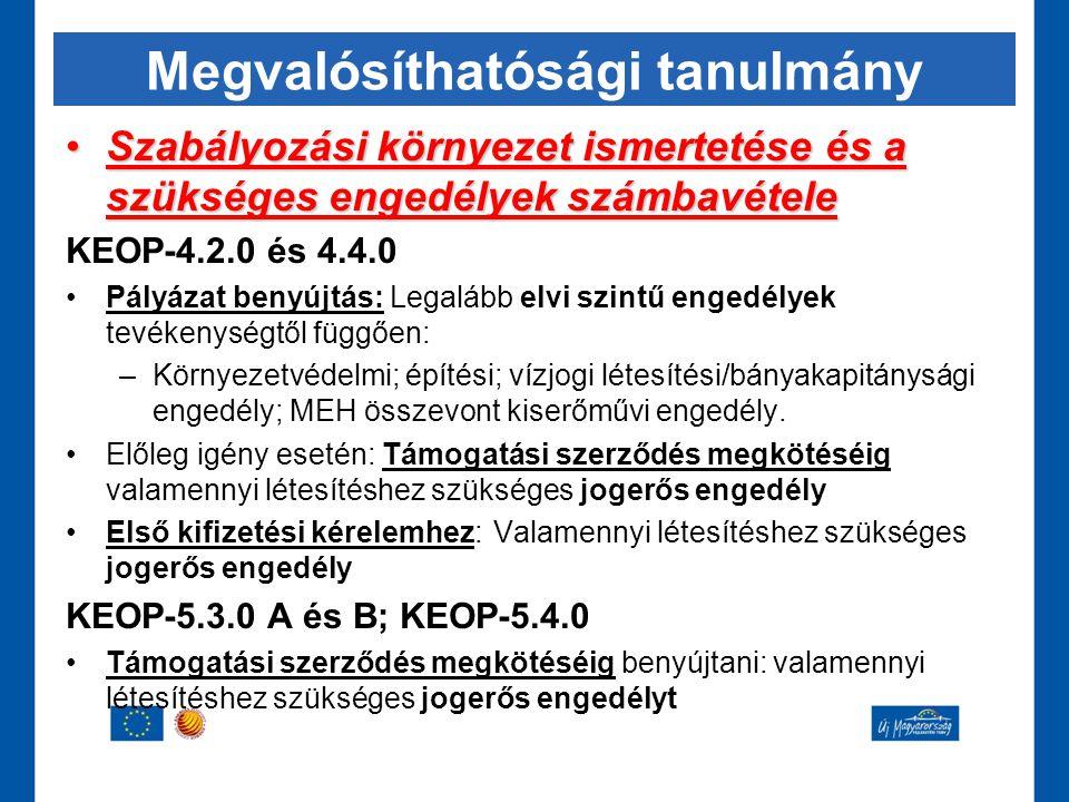 Megvalósíthatósági tanulmány •Szabályozási környezet ismertetése és a szükséges engedélyek számbavétele KEOP-4.2.0 és 4.4.0 •Pályázat benyújtás: Legal