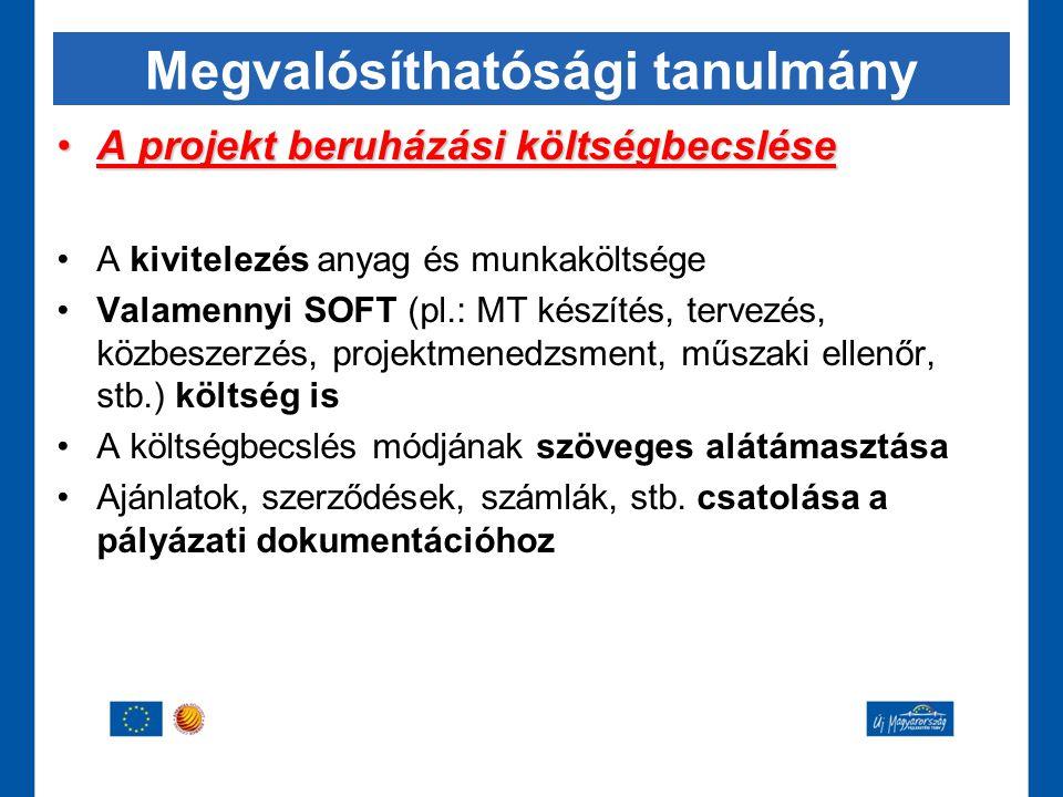 Megvalósíthatósági tanulmány •A projekt beruházási költségbecslése •A kivitelezés anyag és munkaköltsége •Valamennyi SOFT (pl.: MT készítés, tervezés,