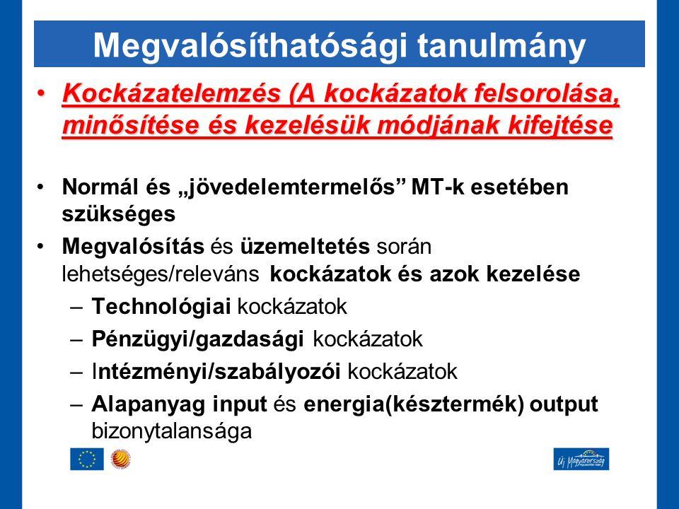 """Megvalósíthatósági tanulmány •Kockázatelemzés (A kockázatok felsorolása, minősítése és kezelésük módjának kifejtése •Normál és """"jövedelemtermelős"""" MT-"""