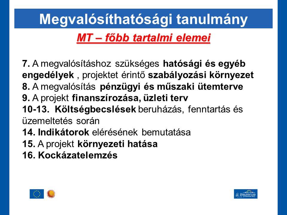 Megvalósíthatósági tanulmány MT – főbb tartalmi elemei 7. A megvalósításhoz szükséges hatósági és egyéb engedélyek, projektet érintő szabályozási körn