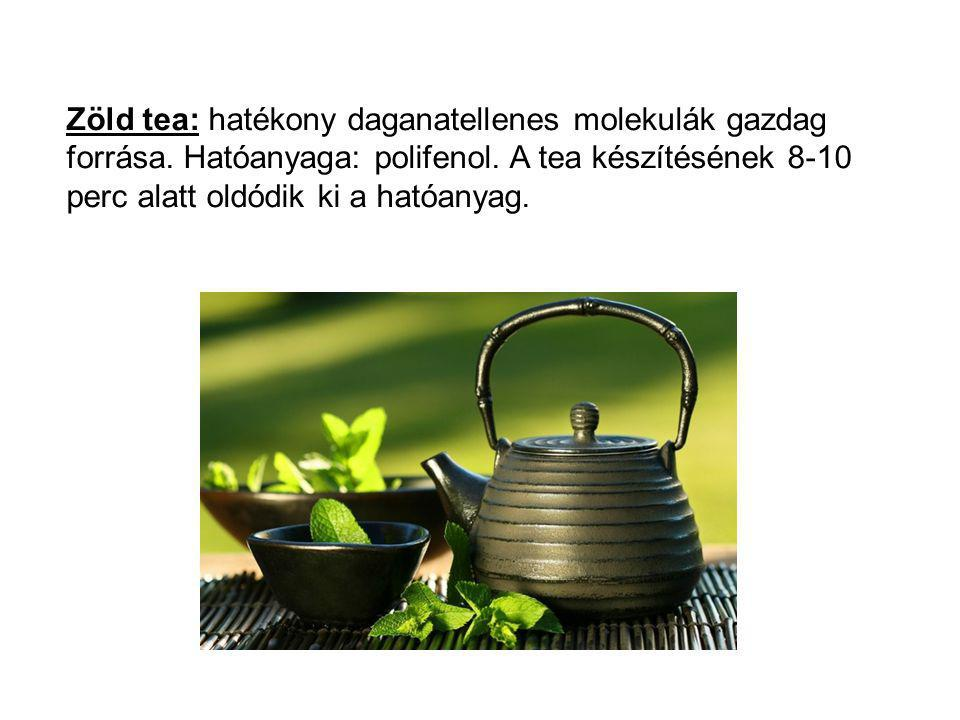 Zöld tea: hatékony daganatellenes molekulák gazdag forrása. Hatóanyaga: polifenol. A tea készítésének 8-10 perc alatt oldódik ki a hatóanyag.