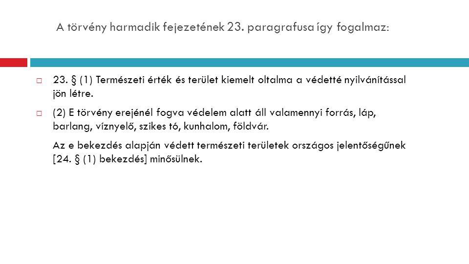 A törvény harmadik fejezetének 23.paragrafusa így fogalmaz:  23.