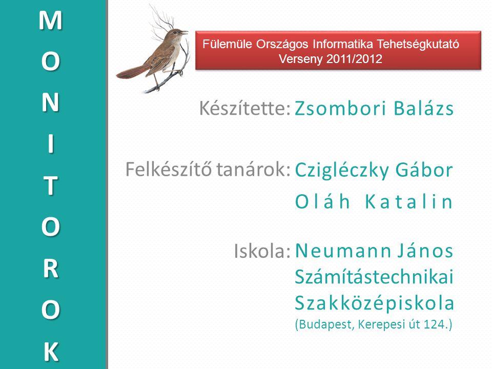 Felkészítő tanárok: Zsombori Balázs Czigléczky Gábor Oláh Katalin Fülemüle Országos Informatika Tehetségkutató Verseny 2011/2012 Iskola: Neumann János