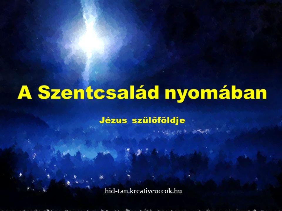 Jézus szülőföldje hid-tan.kreativcuccok.hu
