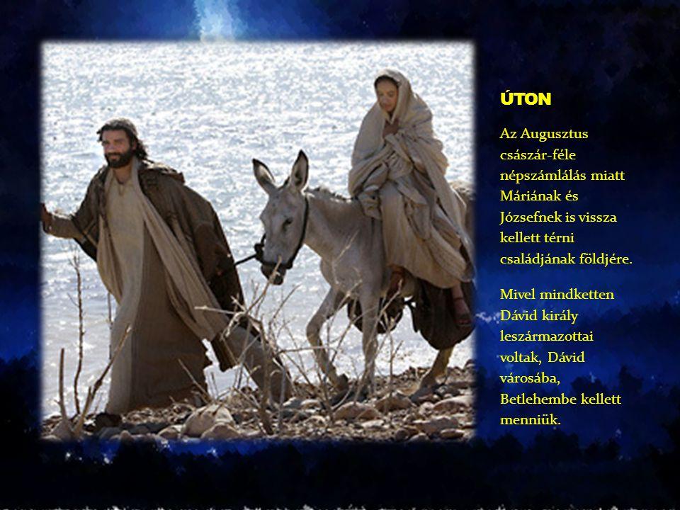 Az Augusztus császár-féle népszámlálás miatt Máriának és Józsefnek is vissza kellett térni családjának földjére. Mivel mindketten Dávid király leszárm