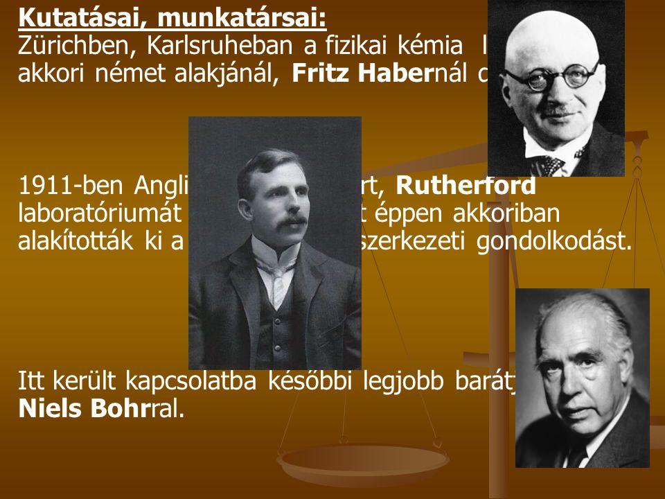 Kutatásai, munkatársai: Zürichben, Karlsruheban a fizikai kémia legnagyobb akkori német alakjánál, Fritz Habernál dolgozott. 1911-ben Angliába Manches
