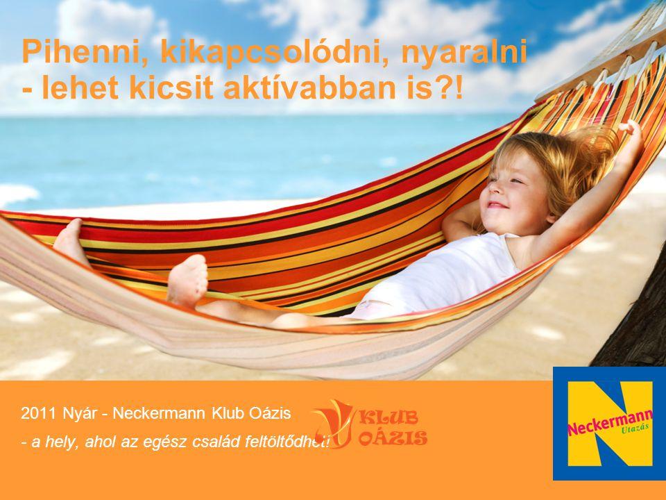 Name Ansprechpartner Marketing Oberursel, im September 2008 Pihenni, kikapcsolódni, nyaralni - lehet kicsit aktívabban is?! 2011 Nyár - Neckermann Klu