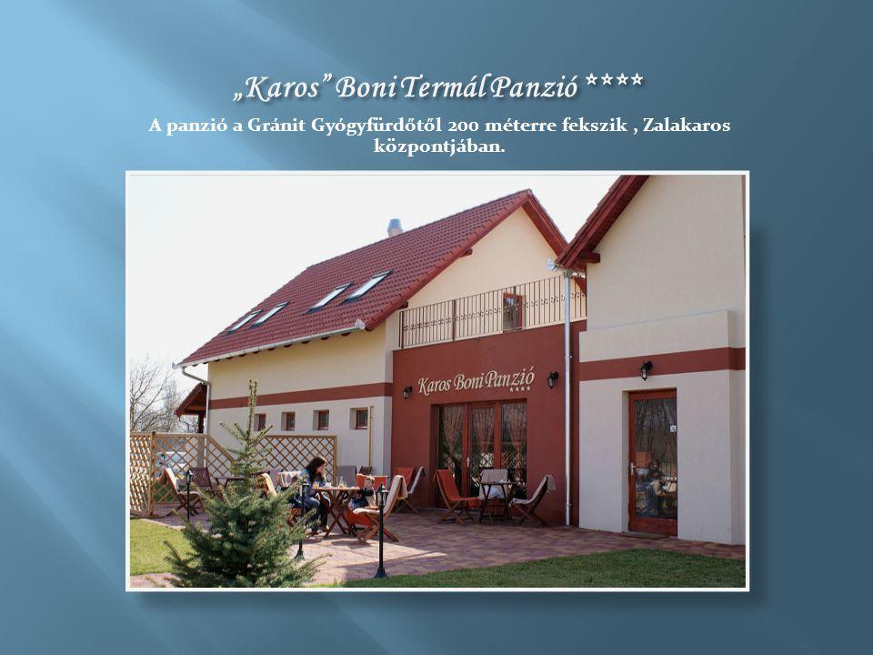 """""""Karos Boni Termál Panzió **** A panzió a Gránit Gyógyfürdőtől 200 méterre fekszik, Zalakaros központjában."""
