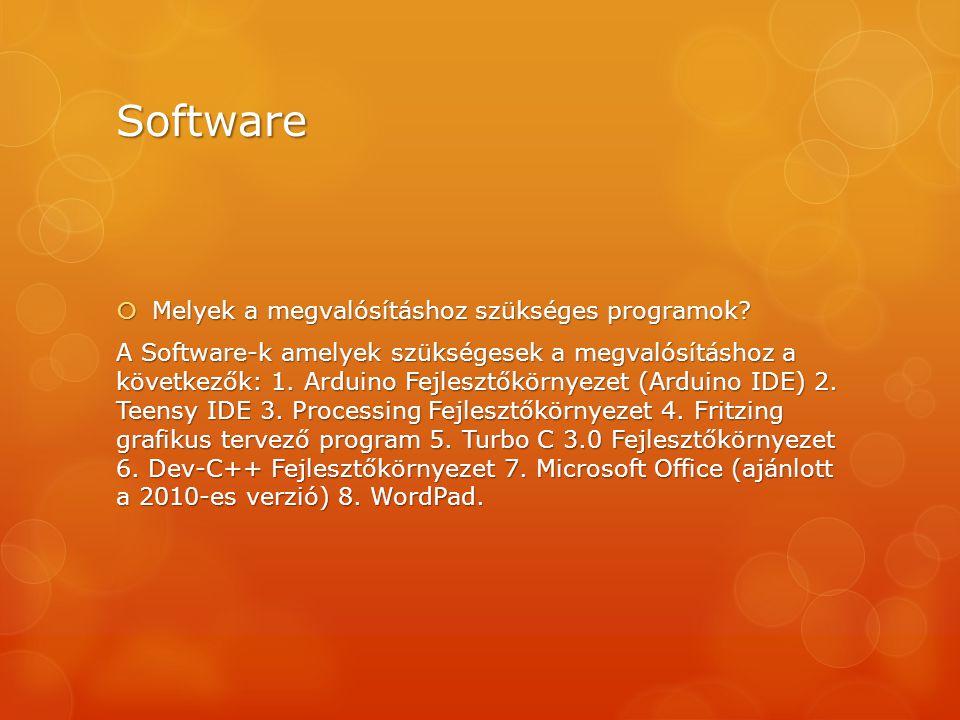 Software  Melyek a megvalósításhoz szükséges programok? A Software-k amelyek szükségesek a megvalósításhoz a következők: 1. Arduino Fejlesztőkörnyeze
