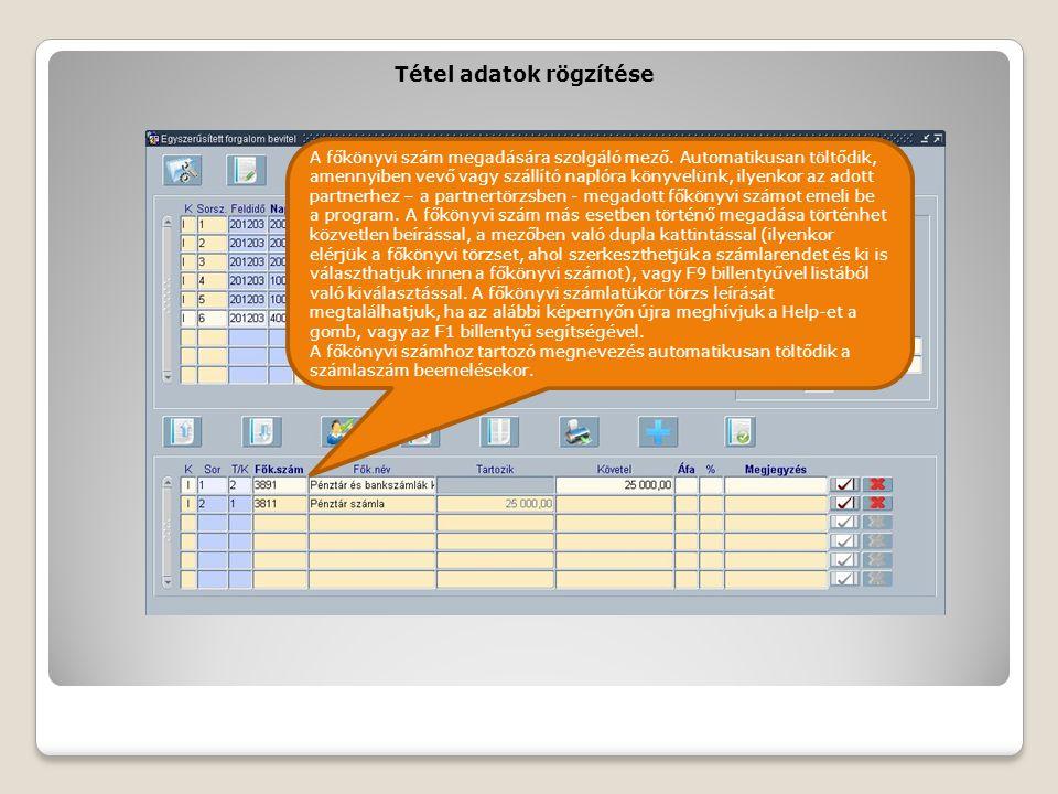 Tétel adatok rögzítése A főkönyvi szám megadására szolgáló mező. Automatikusan töltődik, amennyiben vevő vagy szállító naplóra könyvelünk, ilyenkor az