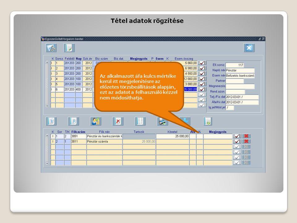 Tétel adatok rögzítése Az alkalmazott áfa kulcs mértéke kerül itt megjelenítésre az előzetes törzsbeállítások alapján, ezt az adatot a felhasználó kéz