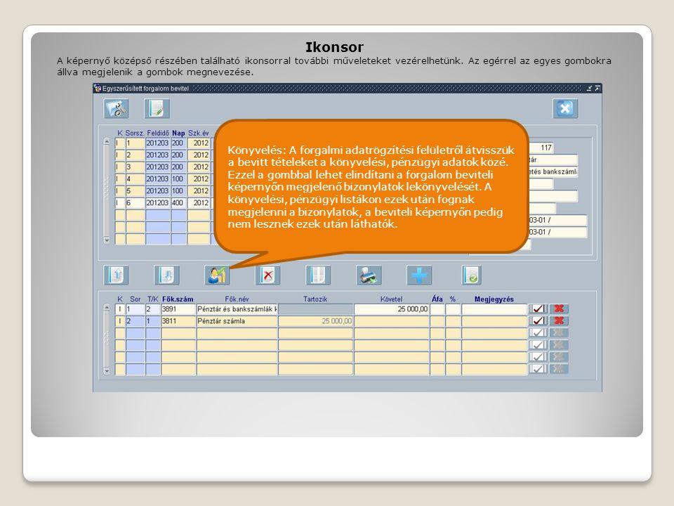 Ikonsor Könyvelés: A forgalmi adatrögzítési felületről átvisszük a bevitt tételeket a könyvelési, pénzügyi adatok közé. Ezzel a gombbal lehet elindíta