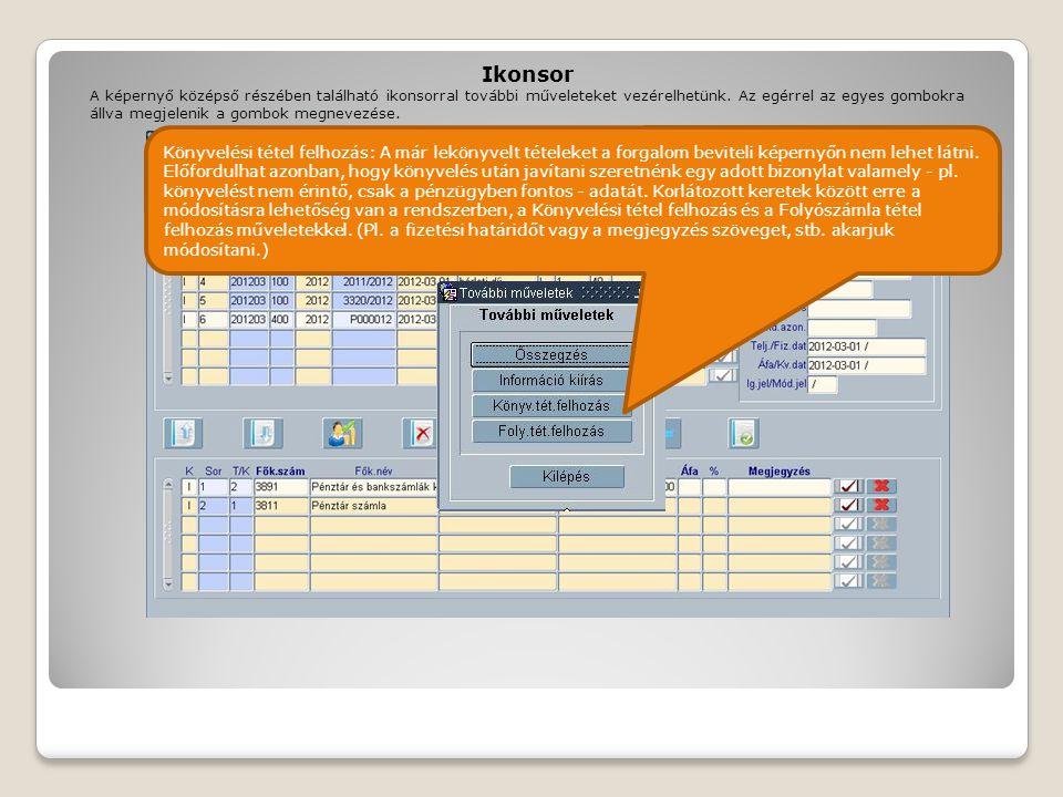 Ikonsor A képernyő középső részében található ikonsorral további műveleteket vezérelhetünk. Az egérrel az egyes gombokra állva megjelenik a gombok meg