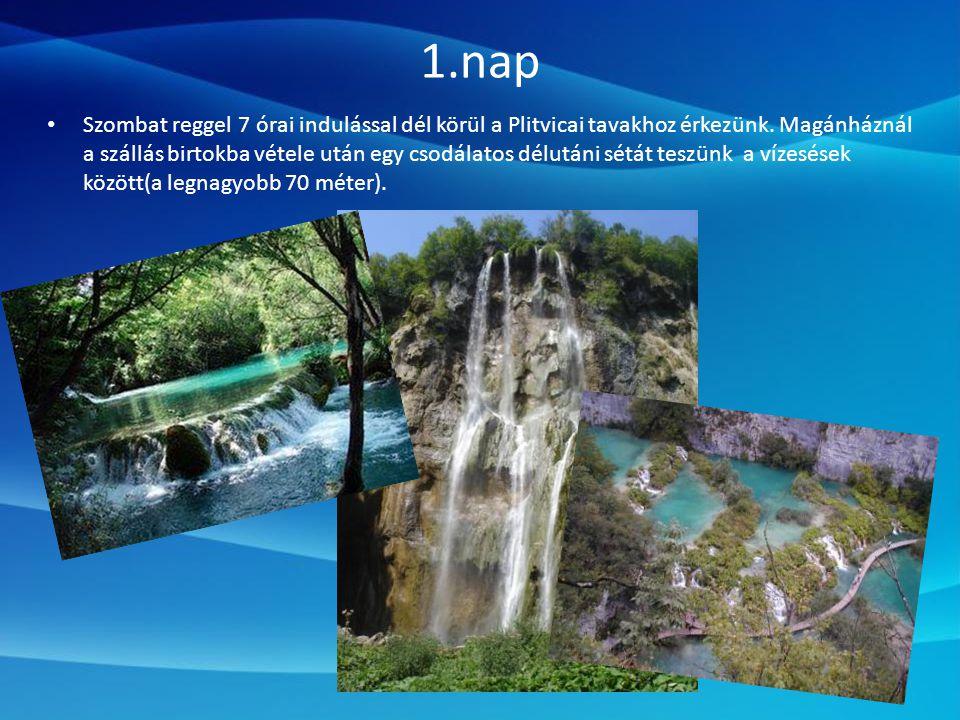 1.nap • Szombat reggel 7 órai indulással dél körül a Plitvicai tavakhoz érkezünk.