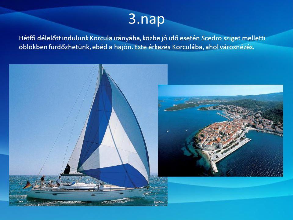 3.nap Hétfő délelőtt indulunk Korcula irányába, közbe jó idő esetén Scedro sziget melletti öblökben fürdőzhetünk, ebéd a hajón.