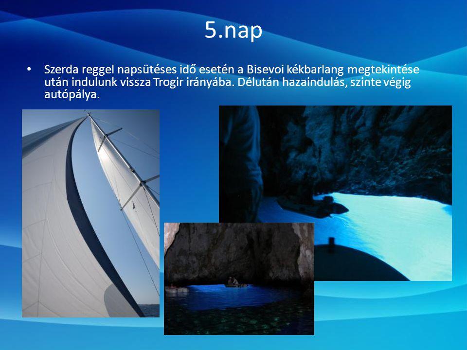 5.nap • Szerda reggel napsütéses idő esetén a Bisevoi kékbarlang megtekintése után indulunk vissza Trogir irányába.