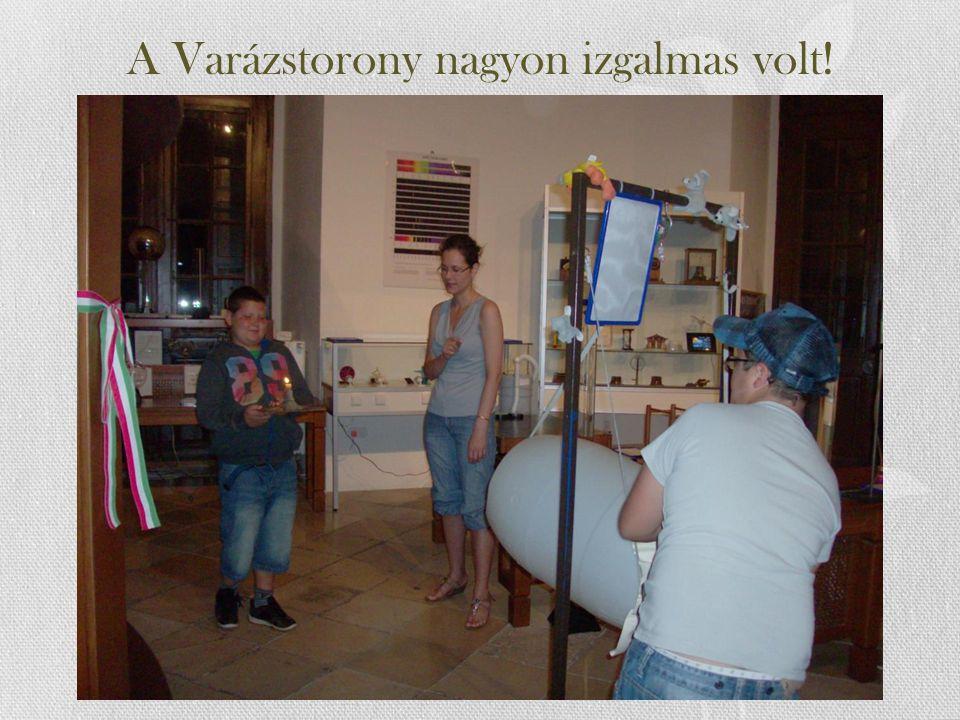 A Varázstorony nagyon izgalmas volt!