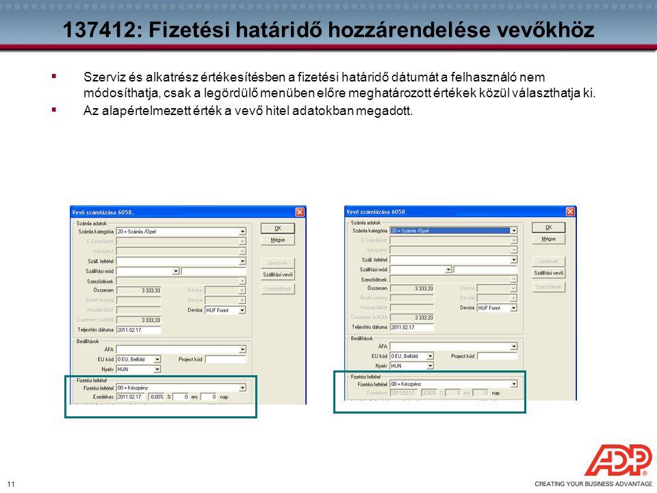 11 137412: Fizetési határidő hozzárendelése vevőkhöz  Szerviz és alkatrész értékesítésben a fizetési határidő dátumát a felhasználó nem módosíthatja,