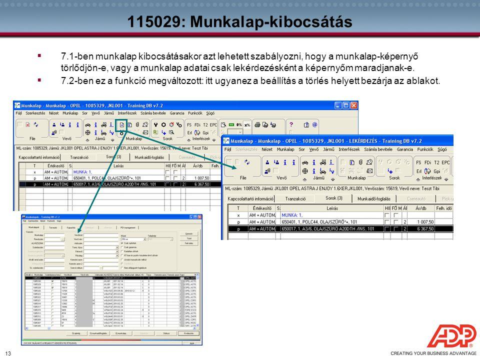 13 115029: Munkalap-kibocsátás  7.1-ben munkalap kibocsátásakor azt lehetett szabályozni, hogy a munkalap-képernyő törlődjön-e, vagy a munkalap adata