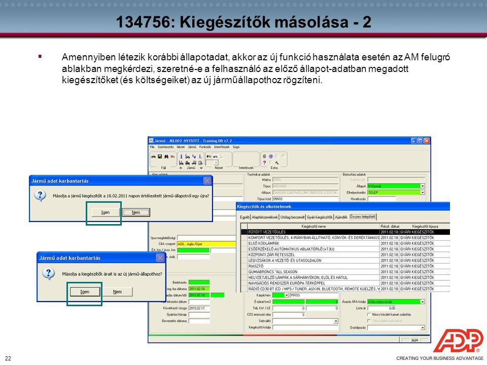 22 134756: Kiegészítők másolása - 2  Amennyiben létezik korábbi állapotadat, akkor az új funkció használata esetén az AM felugró ablakban megkérdezi,