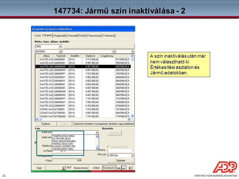 24 147734: Jármű szín inaktiválása - 2 A szín inaktiválás után már nem választható ki Értékesítési asztalon és Jármű adatokban.