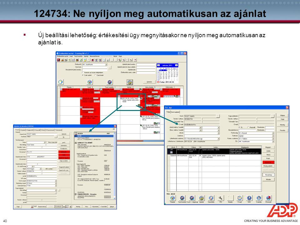 40 124734: Ne nyíljon meg automatikusan az ajánlat  Új beállítási lehetőség: értékesítési ügy megnyitásakor ne nyíljon meg automatikusan az ajánlat i