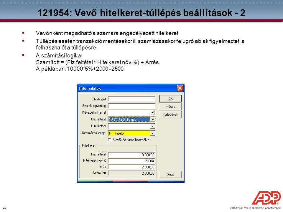 42 121954: Vevő hitelkeret-túllépés beállítások - 2  Vevőnként megadható a számára engedélyezett hitelkeret  Túllépés esetén tranzakció mentésekor i