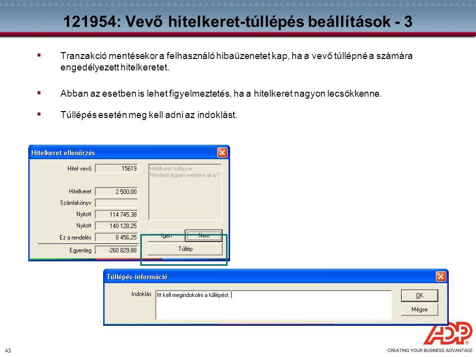 43 121954: Vevő hitelkeret-túllépés beállítások - 3  Tranzakció mentésekor a felhasználó hibaüzenetet kap, ha a vevő túllépné a számára engedélyezett