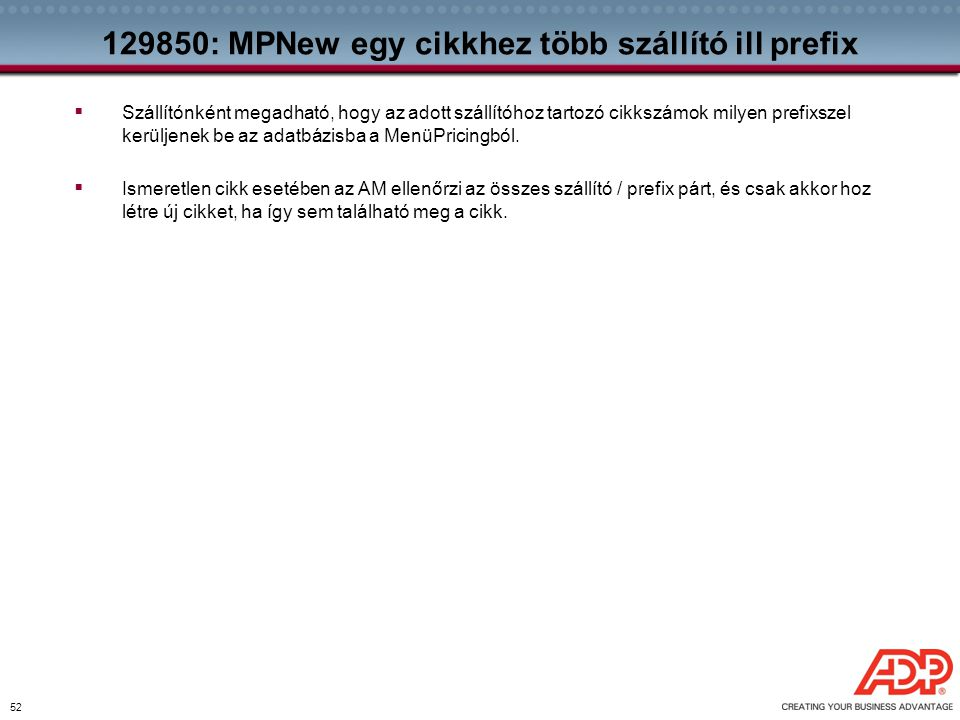 52 129850: MPNew egy cikkhez több szállító ill prefix  Szállítónként megadható, hogy az adott szállítóhoz tartozó cikkszámok milyen prefixszel kerülj