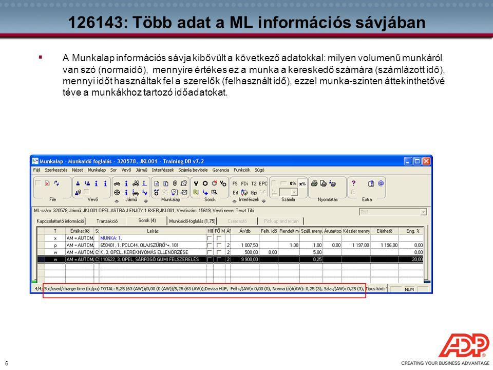 6 126143: Több adat a ML információs sávjában  A Munkalap információs sávja kibővült a következő adatokkal: milyen volumenű munkáról van szó (normaid