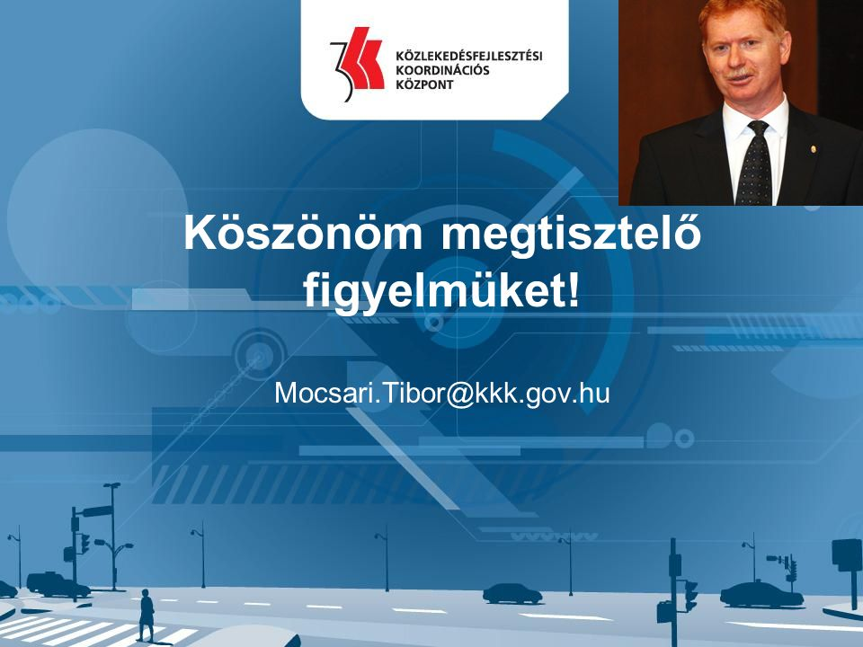 2014. április 4. 49 Köszönöm megtisztelő figyelmüket! Mocsari.Tibor@kkk.gov.hu