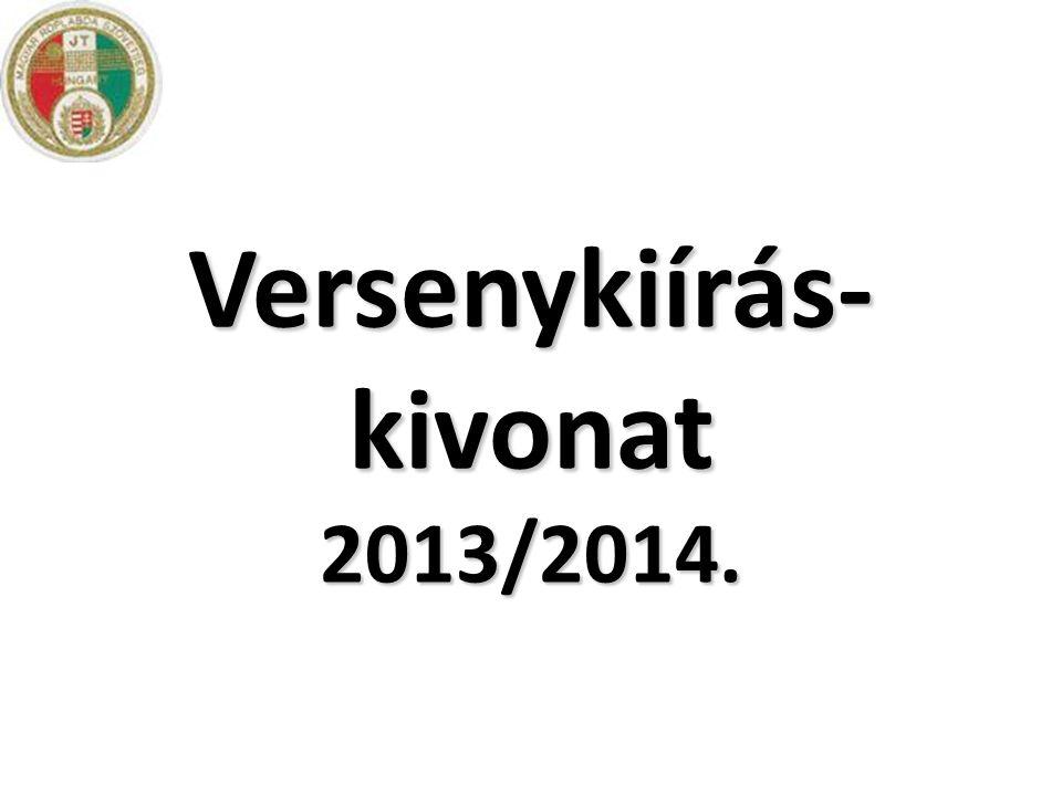 Versenykiírás- kivonat 2013/2014.