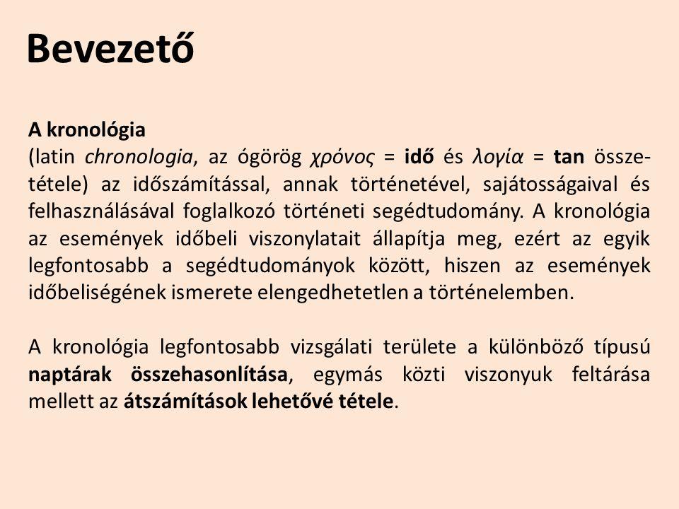 A kronológia (latin chronologia, az ógörög χρόνος = idő és λογία = tan össze- tétele) az időszámítással, annak történetével, sajátosságaival és felhas