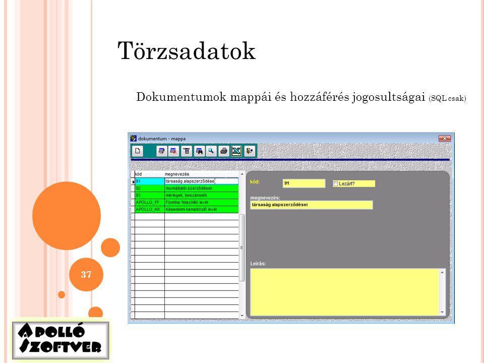 37 Törzsadatok Dokumentumok mappái és hozzáférés jogosultságai (SQL csak)