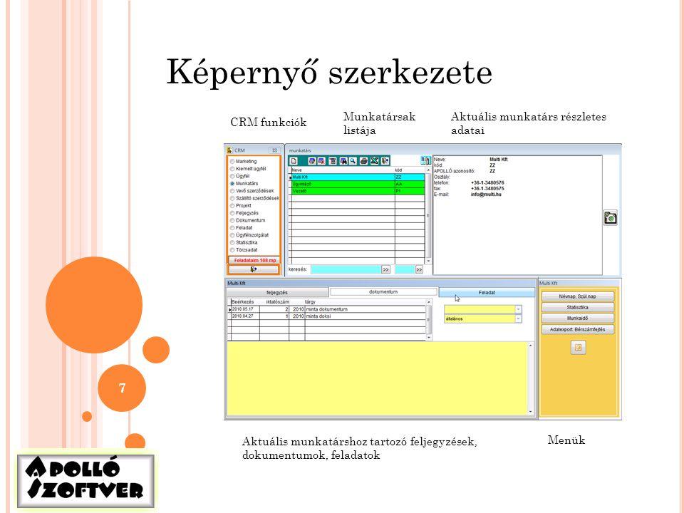 7 Képernyő szerkezete Aktuális munkatárs részletes adatai CRM funkciók Munkatársak listája Aktuális munkatárshoz tartozó feljegyzések, dokumentumok, f