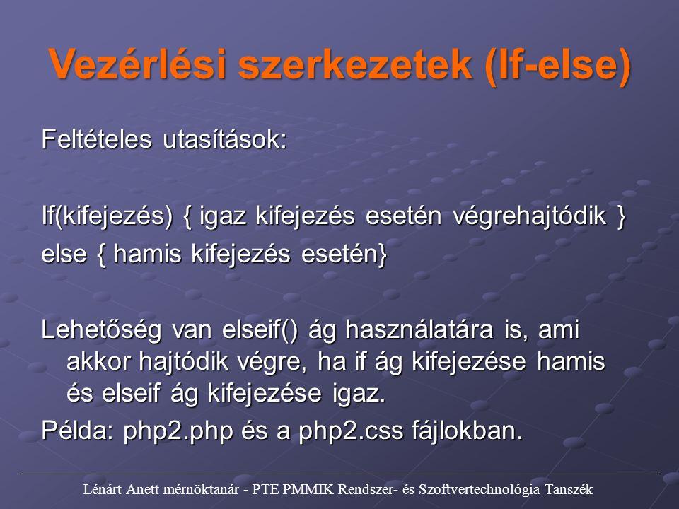 Vezérlési szerkezetek (If-else) Feltételes utasítások: If(kifejezés) { igaz kifejezés esetén végrehajtódik } else { hamis kifejezés esetén} Lehetőség
