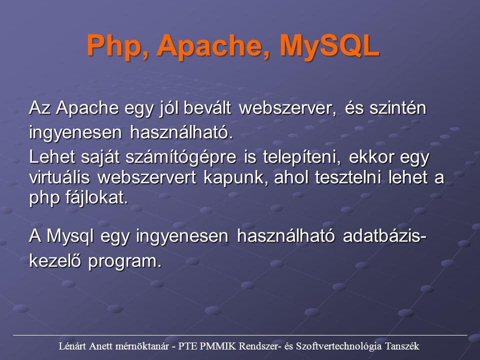 Az Apache egy jól bevált webszerver, és szintén ingyenesen használható. Lehet saját számítógépre is telepíteni, ekkor egy virtuális webszervert kapunk