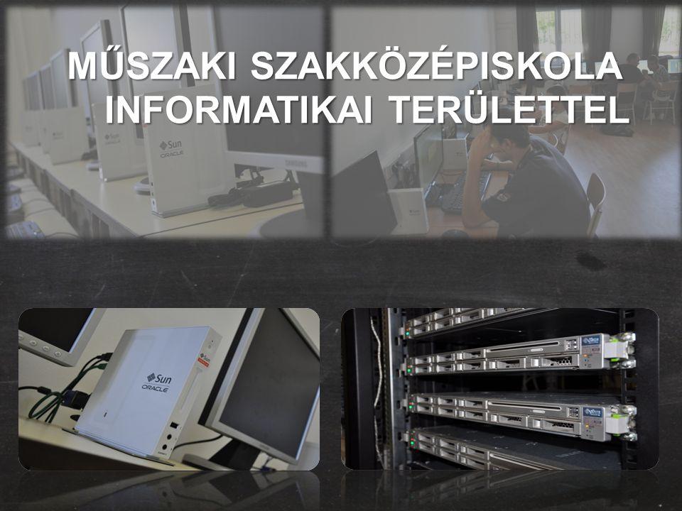 MŰSZAKI SZAKKÖZÉPISKOLA INFORMATIKAI TERÜLETTEL