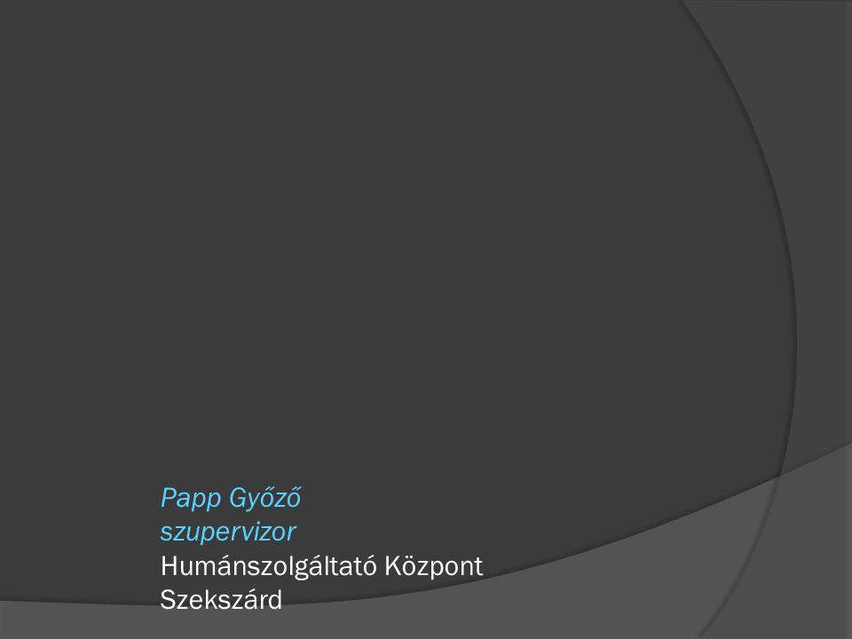 Papp Győző szupervizor Humánszolgáltató Központ Szekszárd