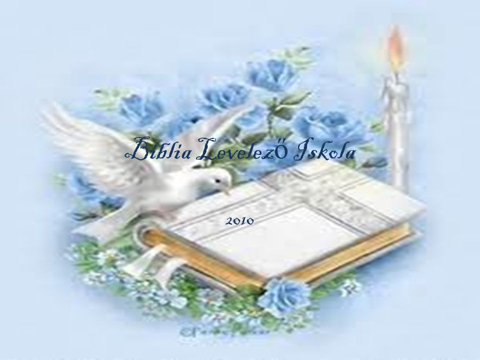 Biblia Levelez ő Iskola 2010