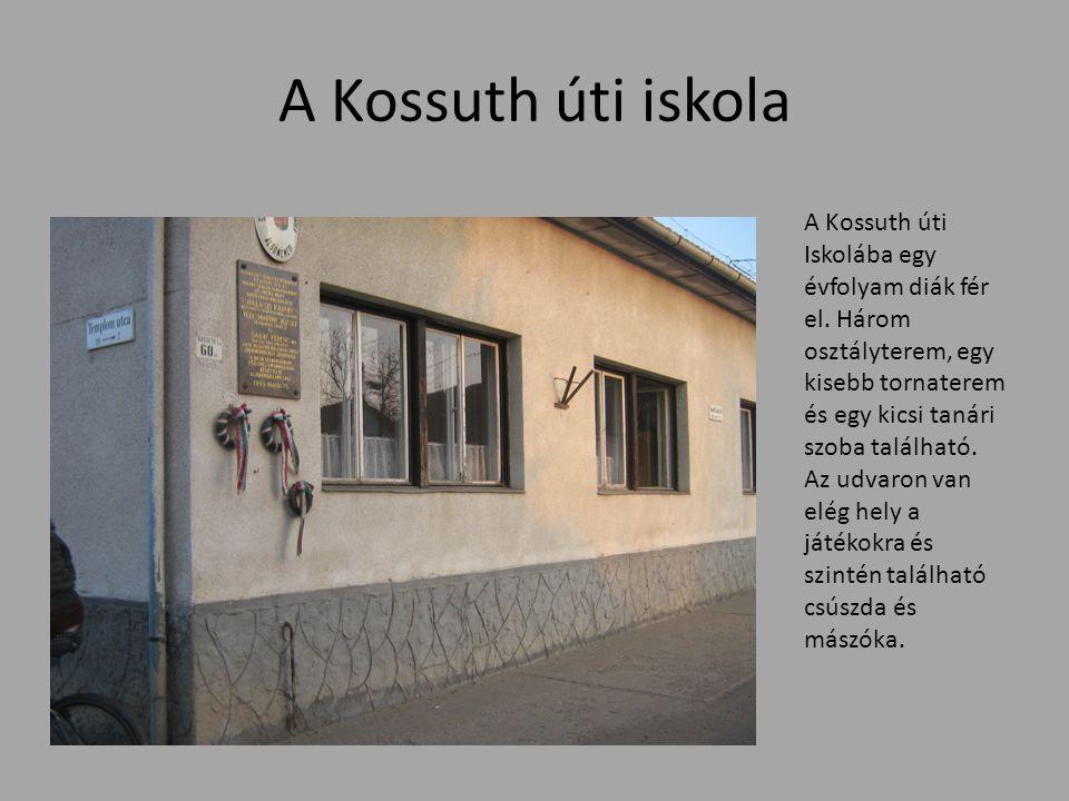 A Kossuth úti iskola A Kossuth úti Iskolába egy évfolyam diák fér el. Három osztályterem, egy kisebb tornaterem és egy kicsi tanári szoba található. A
