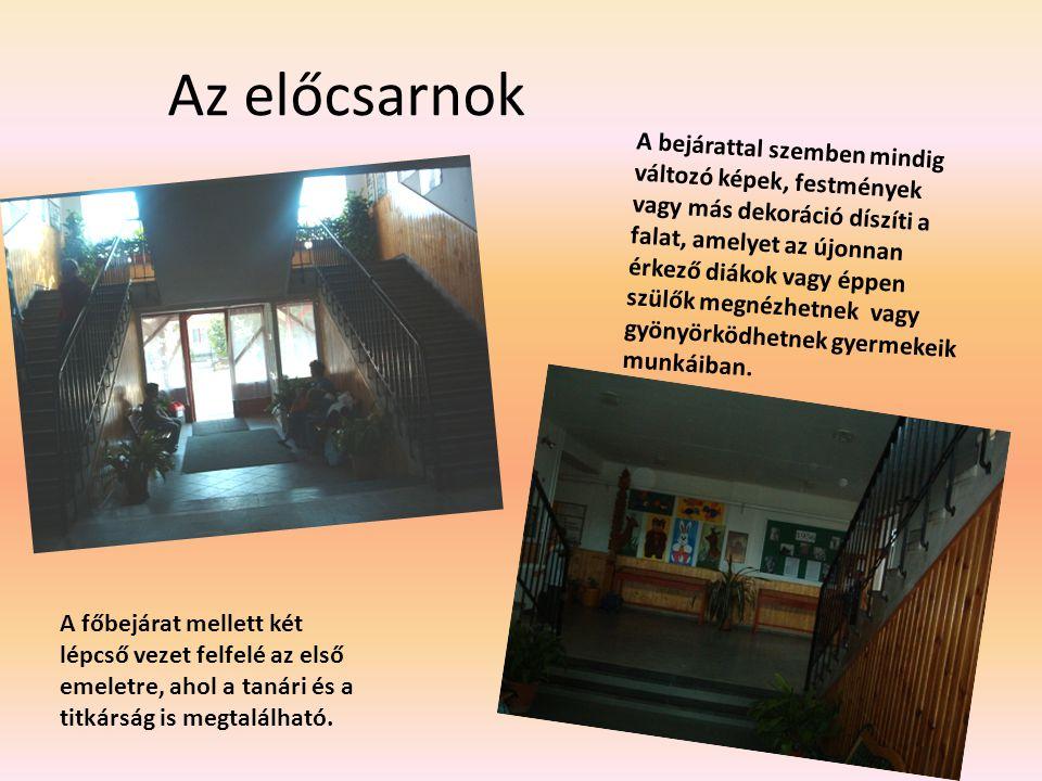 Az előcsarnok A főbejárat mellett két lépcső vezet felfelé az első emeletre, ahol a tanári és a titkárság is megtalálható. A bejárattal szemben mindig