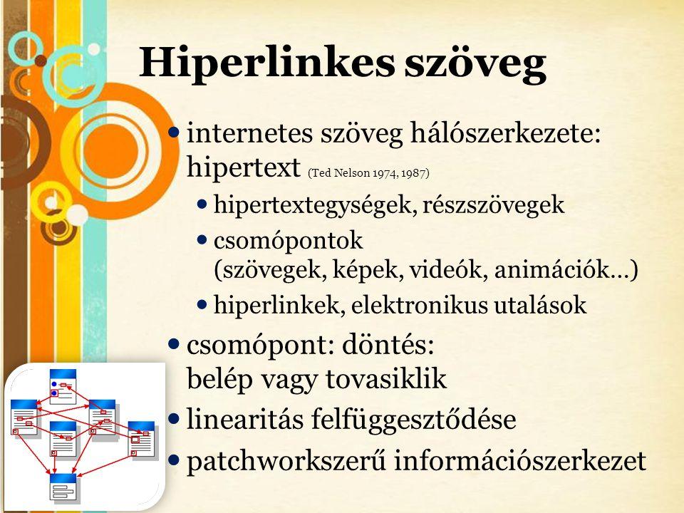 Free Powerpoint Templates Hiperlinkes szöveg  internetes szöveg hálószerkezete: hipertext (Ted Nelson 1974, 1987)  hipertextegységek, részszövegek 