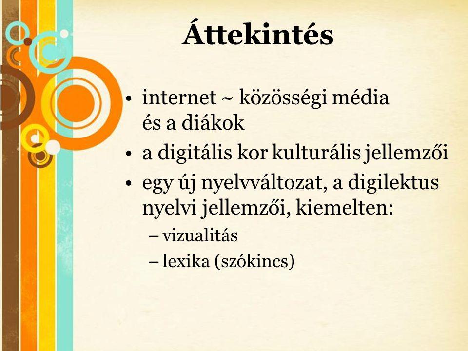 Free Powerpoint Templates Áttekintés •internet ~ közösségi média és a diákok •a digitális kor kulturális jellemzői •egy új nyelvváltozat, a digilektus