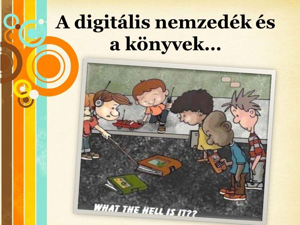 Free Powerpoint Templates A digitális nemzedék és a könyvek…