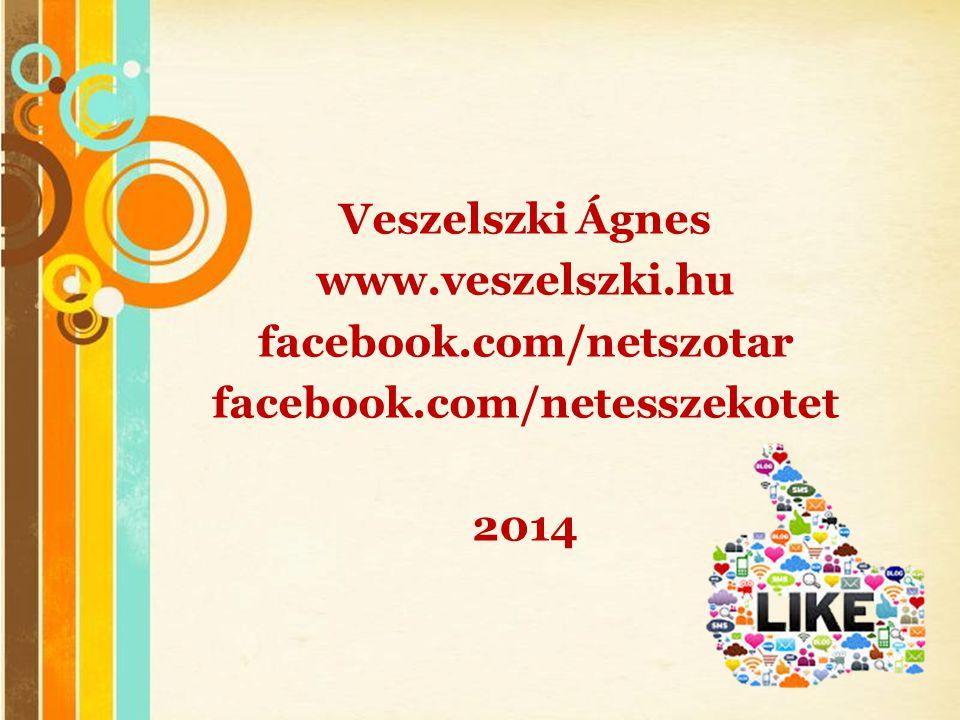 Veszelszki Ágnes www.veszelszki.hu facebook.com/netszotar facebook.com/netesszekotet 2014