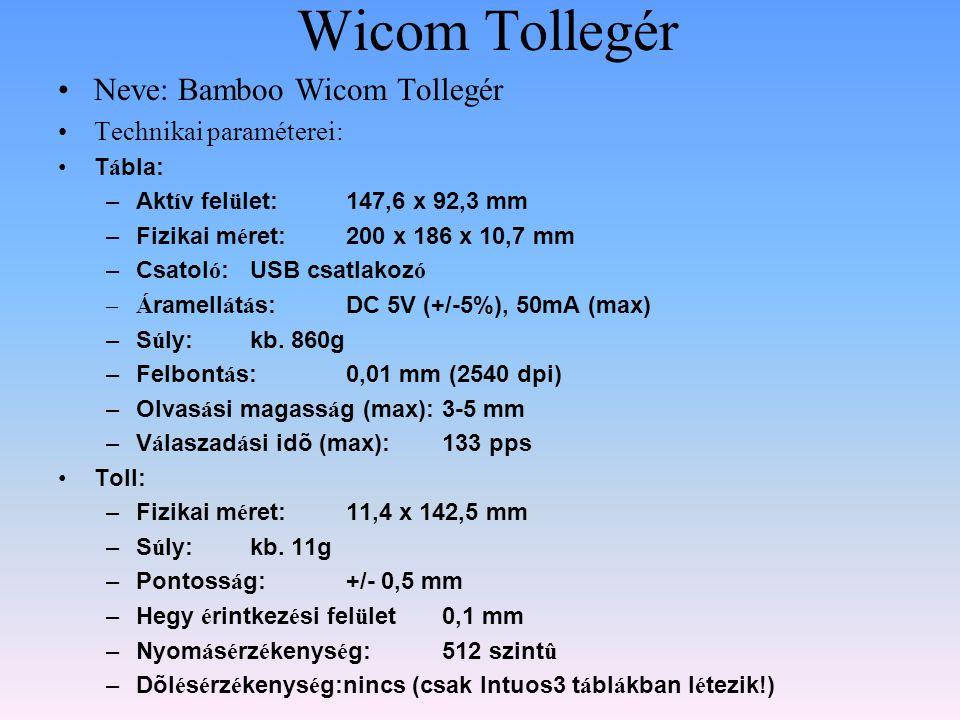 Wicom Tollegér •Neve: Bamboo Wicom Tollegér •Technikai paraméterei: •T á bla: –Akt í v fel ü let:147,6 x 92,3 mm –Fizikai m é ret: 200 x 186 x 10,7 mm