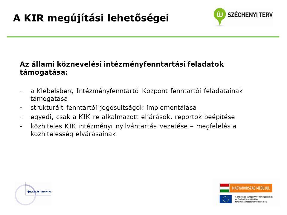Az állami köznevelési intézményfenntartási feladatok támogatása: -a Klebelsberg Intézményfenntartó Központ fenntartói feladatainak támogatása -struktu
